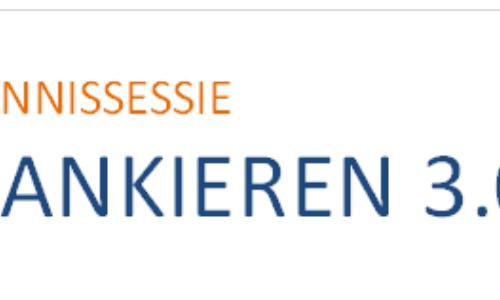 Kennissessie Bankieren 3.0 op 7 januari 2019